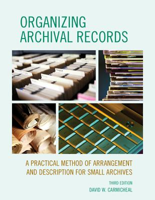 Organizing Archival Records By Carmicheal, David